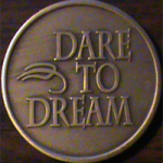 Dare To Dream, Fear is the thief of dreams,Dare To Dream – Fear medallion,
