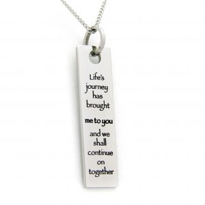 Life's Journey Has Brought Me To You And We Shall Continue On Together Pendant